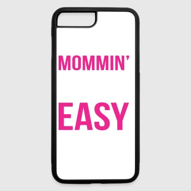 Momming Aint Easy - iPhone 7 Plus/8 Plus Rubber Case
