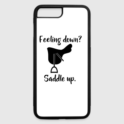 Feeling down? Saddle up. - iPhone 7 Plus/8 Plus Rubber Case