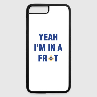 Yeah I'm In A Frat Masonic Line - iPhone 7 Plus/8 Plus Rubber Case