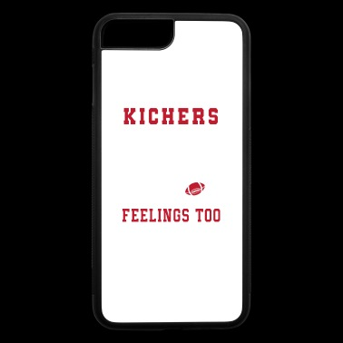 Kickers Have Feelings Too Love Football Shirt - iPhone 7 Plus/8 Plus Rubber Case