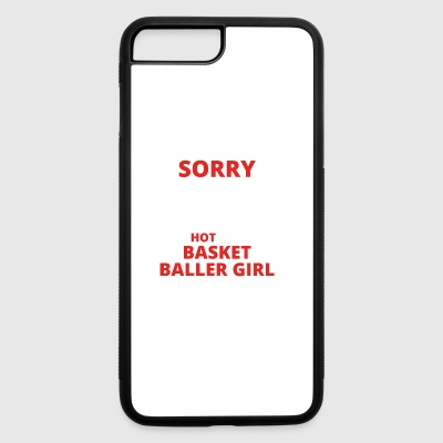 GIFT SORRY THIS GUY TAKEN BASKET BALLER GIRL - iPhone 7 Plus/8 Plus Rubber Case
