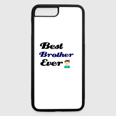 Best brother ever - iPhone 7 Plus/8 Plus Rubber Case