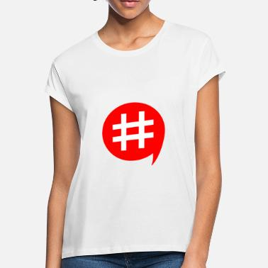 Text Sayings Text Saying hashtag Tshirt design - Women's Loose Fit T-Shirt