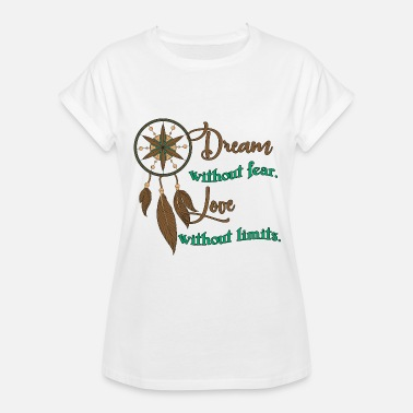 Catcher Dream catcher - Dream without fear - Women's Relaxed Fit T-Shirt