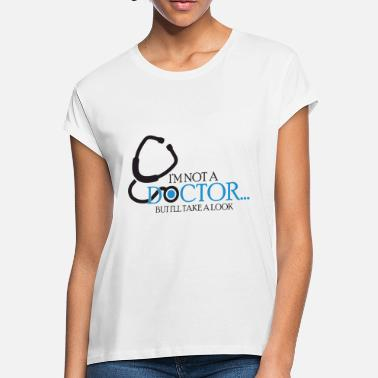 Doctor Whooves Doctor - I'm not a doctor, but I'll take a look - Women's Loose Fit T-Shirt