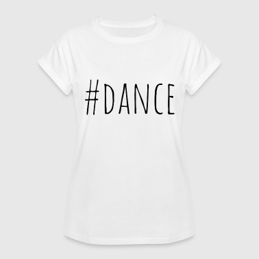 Instagram Followers #dance HASHTAG INSTAGRAM TWITTER FOLLOWER - Women's Relaxed Fit T-Shirt