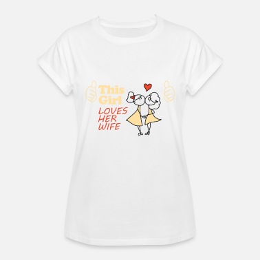 Wife For Her WIFE - THIS GIRL LOVES HER WIFE - Women's Relaxed Fit T-Shirt