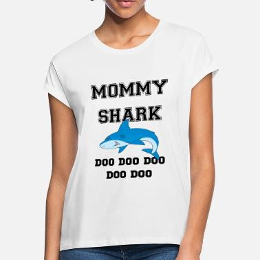 Mummy Mommy shark - Women's Loose Fit T-Shirt