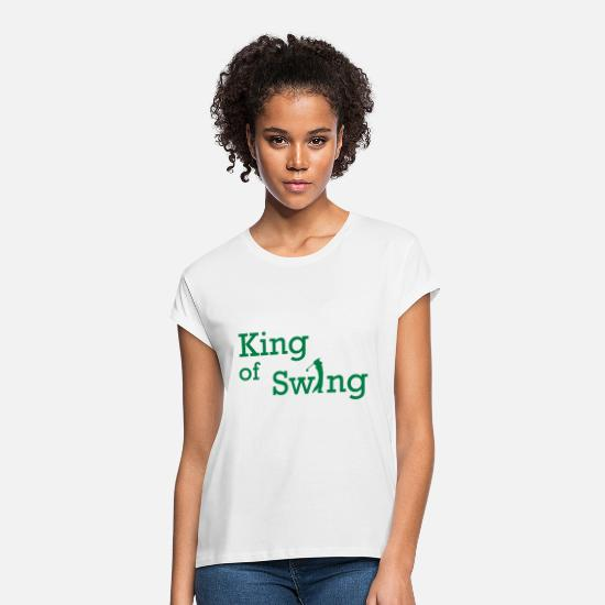 Swing T-Shirts - King of Swing - Women's Loose Fit T-Shirt white