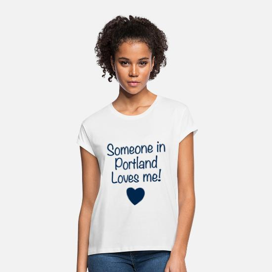Love T-Shirts - someone in portland loves me daughter t shirts - Women's Loose Fit T-Shirt white