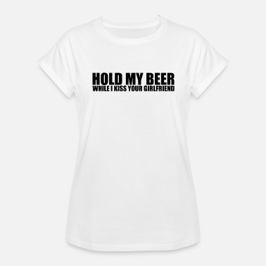 Hold My Beer HOLD MY BEER - Women's Relaxed Fit T-Shirt