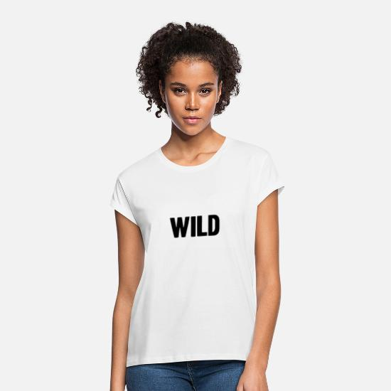 Wilderness T-Shirts - Wild shirt energy wilderness - Women's Loose Fit T-Shirt white