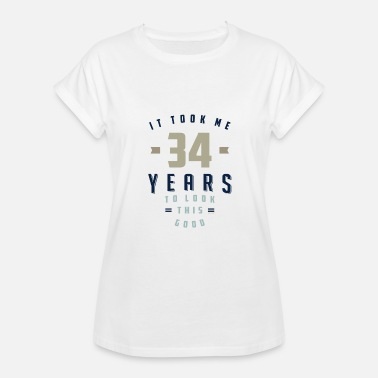 34 Year Anniversary It Took Me 34 Years - Women's Relaxed Fit T-Shirt