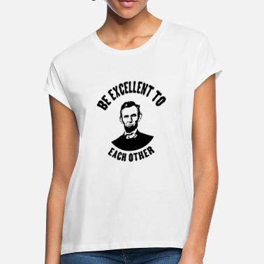 Excellence Be Excellent - Women's Loose Fit T-Shirt