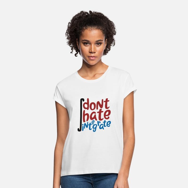 Integration T-Shirts - Don't Hate Integrate Funny Math Joke Integral - Women's Loose Fit T-Shirt white