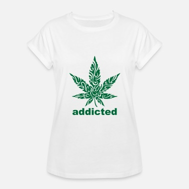 Weed Addict Weed addicted - Women's Relaxed Fit T-Shirt