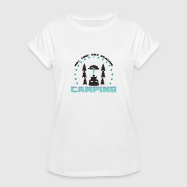 Ani any time any reason camping - Women's Relaxed Fit T-Shirt