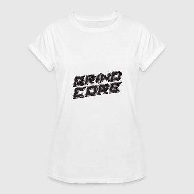 Grindcore - Women's Relaxed Fit T-Shirt