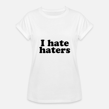 Blaspheme I hate Hater - Women's Relaxed Fit T-Shirt