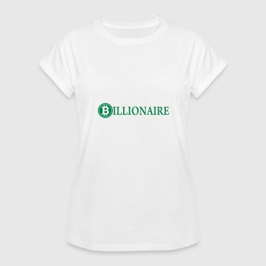 Billionaire / Bitcoin Billionaire / Cryptocurrency - Women's Relaxed Fit T-Shirt