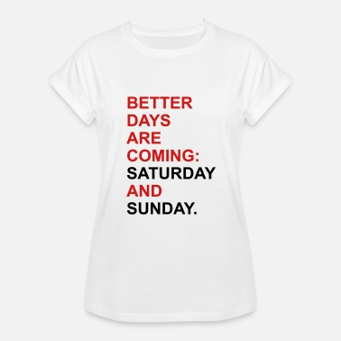 The Weekend weekend - Women's Relaxed Fit T-Shirt
