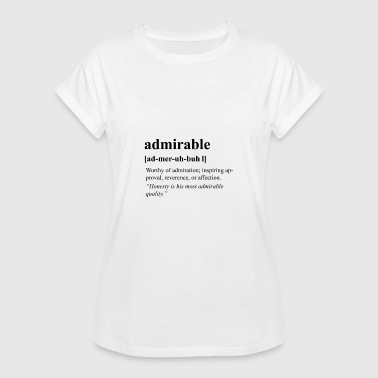 Admirable - Women's Relaxed Fit T-Shirt