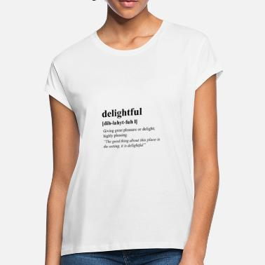 Dih Delightful - Women's Loose Fit T-Shirt