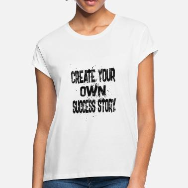 Create Your Own Football Team create your own success story - Women's Loose Fit T-Shirt