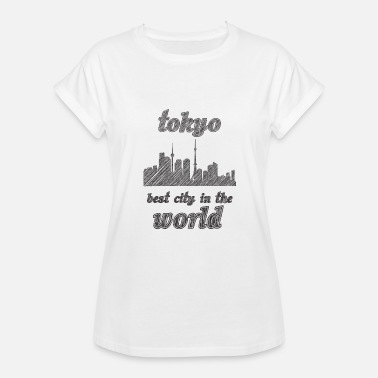 City Tokyo Tokyo Best city in the world - Women's Relaxed Fit T-Shirt