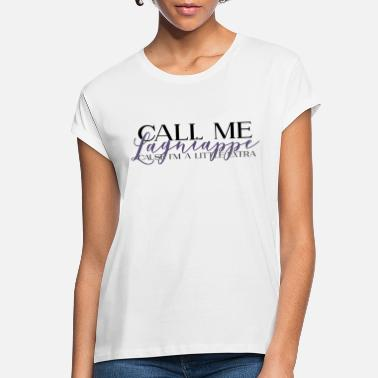 Call Me Lagniappe Cause I'm a Little Extra - Women's Loose Fit T-Shirt
