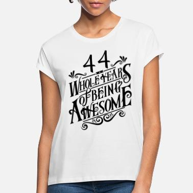 44 Years Old Birthday 44 Whole Years of Being Awesome - Women's Loose Fit T-Shirt