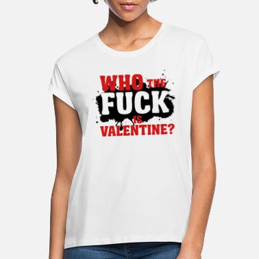 Cupid Who the fuck is valentine? - Women's Loose Fit T-Shirt