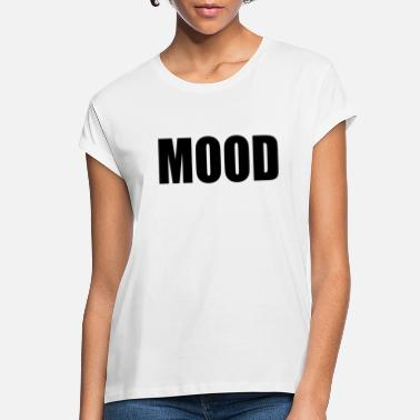 Mood MOOD - Women's Loose Fit T-Shirt