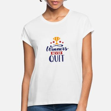 Quit Winners nevers quit - Women's Loose Fit T-Shirt