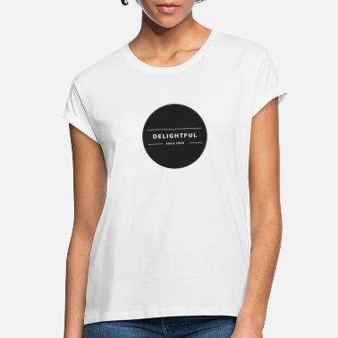 Delightful Delightful - Women's Loose Fit T-Shirt