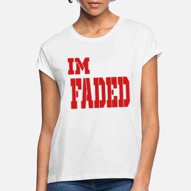 Im Faded im faded - Women's Loose Fit T-Shirt