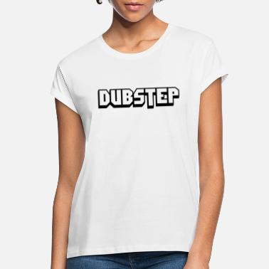 Dubstep Dubstep - Women's Loose Fit T-Shirt