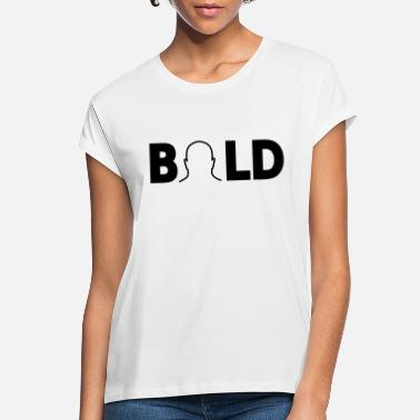 Bold BOLD - Women's Loose Fit T-Shirt