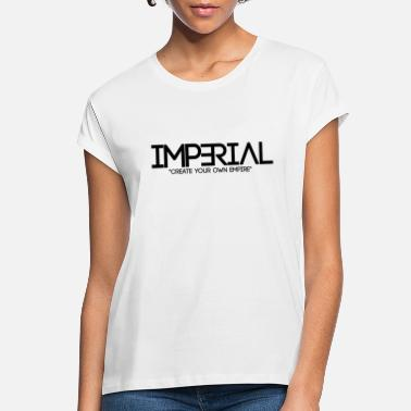 Imperialism IMPERIAL - Women's Loose Fit T-Shirt