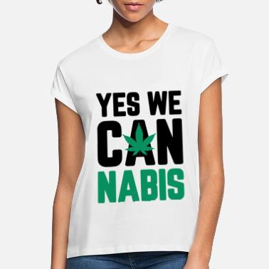 Yes We Cannabis Yes we Cannabis - Women's Loose Fit T-Shirt