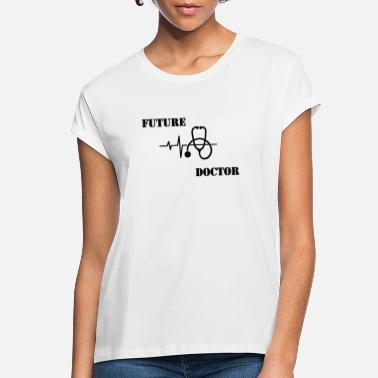 Future Future Doctor - Women's Loose Fit T-Shirt