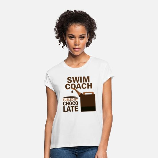 Coach T-Shirts - Swim Coach Fueled By Chocolate - Women's Loose Fit T-Shirt white