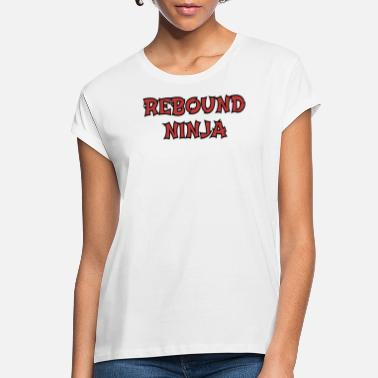 Rebound Rebound Ninja Funny Basketball Player Coach Fans - Women's Loose Fit T-Shirt