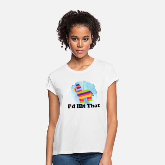 Mexican T-Shirts - I'd Hit That - Women's Loose Fit T-Shirt white
