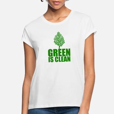 Clean Earth Green is Clean, Earth Day - Women's Loose Fit T-Shirt