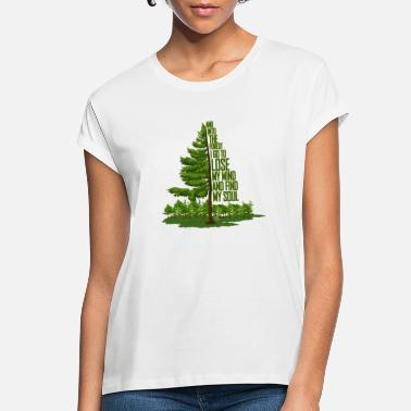 Forest Into The Forest I Go To Lose.. Nature Shirt - Women's Loose Fit T-Shirt