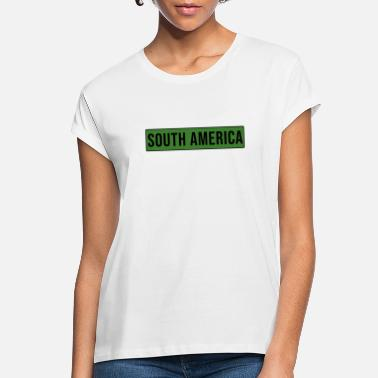 South America South America - Women's Loose Fit T-Shirt