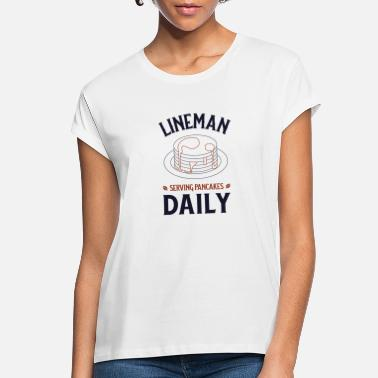 Lineman Serving Pancakes Daily Football Football Lineman, Serving Pancakes Daily - Women's Loose Fit T-Shirt