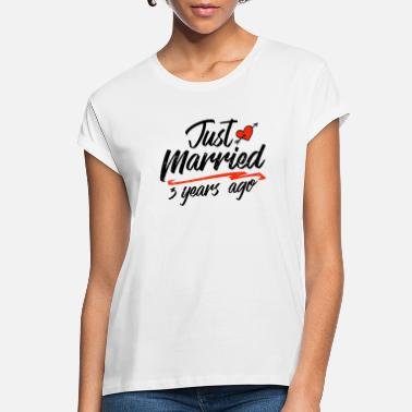 Marriage Just Married 3 Year Ago Funny Wedding Anniversary - Women's Loose Fit T-Shirt