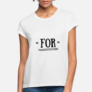 Togetherness For together with - Women's Loose Fit T-Shirt